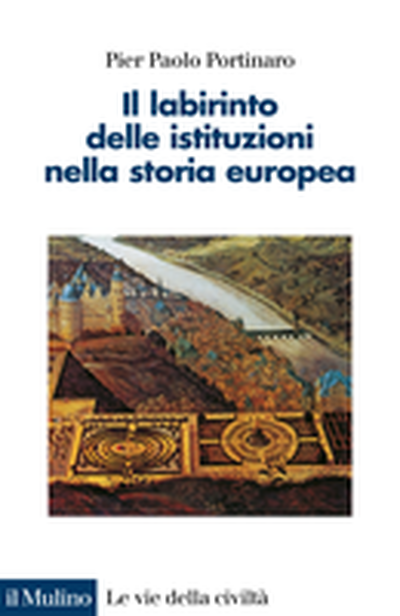 Cover The Labyrinth of Institutions in European History