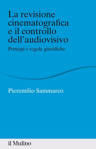Cover La revisione cinematografica e il controllo dell'audiovisivo