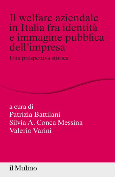 Cover Il welfare aziendale in Italia fra identità e immagine pubblica dell'impresa