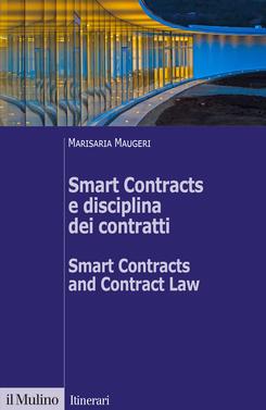 copertina Smart Contracts e disciplina dei contratti - Smart Contracts and Contract Law